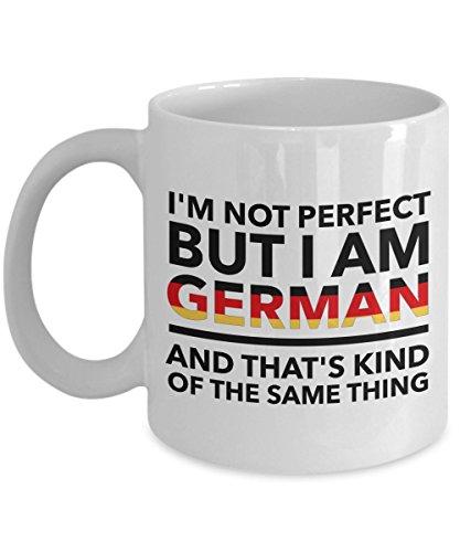 German Mug - Im not perfect but Im German and thats kind of the same thing - German flag - Funny gift for German - Coffee mug 11 OZ