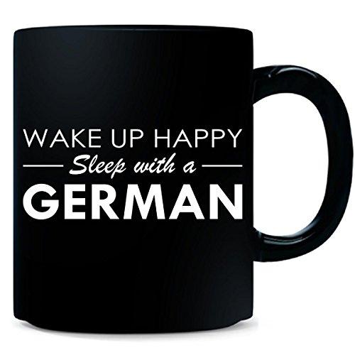 Wake Up Happy Sleep With A German - Mug