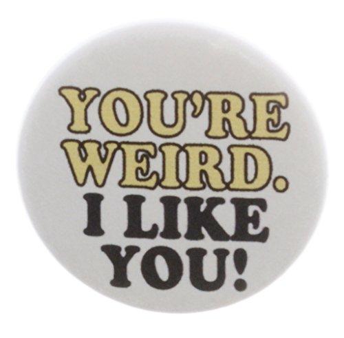 Youre Weird - I Like You  225 Bottle Opener w Keyring
