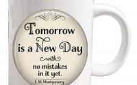 Fashion-Coffee-Mug-Dainty-Coffee-Mug-Simple-Coffee-Mug-Tomorrow-is-a-New-Day-with-no-mistakes-in-it-quote-Coffee-Mug-quote-Coffee-Mug-literary-quote-ZE127-47.jpg